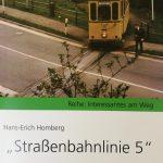 """""""Straßenbahnlinie 5"""" - Spaziergang entlang einer ehemaligen Bahntrasse"""
